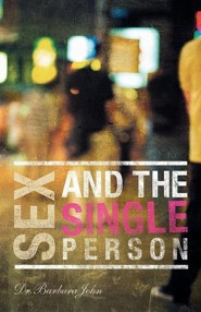 Sex and the Single Person  -     By: Barbara John