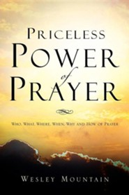 Priceless Power of Prayer  -     By: Wesley Mountain