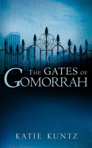 The Gates of Gomorrah  -     By: Katie Kuntz