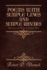 Poems with Simple Lines and Simple Rhymes  -     By: Robert D. Womack