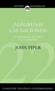 ¡Alégrense las Naciones!  (Let the Nations Be Glad!)  -     By: John Piper