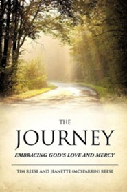 The Journey  -     By: Tim Reese, Jeanette (McSparrin) Reese