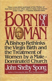 Born of a Woman  -     By: John Shelby Spong