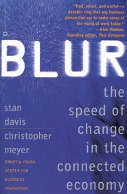 Blur: The Speed of Change in the Connected Economy Warner Books Edition