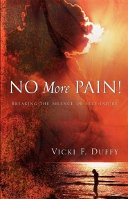 No More Pain!  -     By: Vicki F. Duffy
