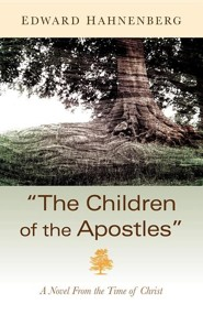 The Children of the Apostles  -     By: Edward P. Hahnenberg