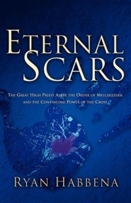 Eternal Scars  -     By: Ryan Habbena