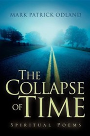 The Collapse of Time  -     By: Mark Patrick Odland