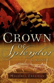 Crown of Splendor  -     By: Michael Freeman