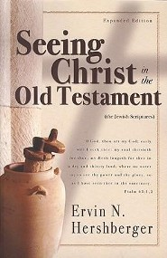 Seeing Christ in the Old Testament: (The Jewish Scriptures)Expanded Edition  -     By: Ervin N. Hershberger