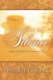 In Search of Silence  -     By: Denarae Carlock