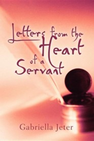 Letters from the Heart of a Servant  -     By: Gabriella Jeter
