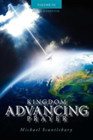 Kingdom Advancing Prayer Volume III