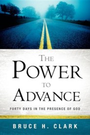 The Power to Advance  -     By: Bruce H. Clark