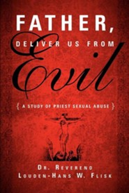 Father, Deliver Us from Evil  -     By: Dr. Rev. Louden-Hans W. Flisk