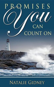 Promises You Can Count on  -     By: Natalie Gidney