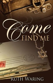 Come Find Me  -     By: Ruth Waring