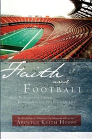 Faith and Football  -     By: Keith Hoppe