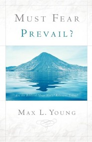 Must Fear Prevail?  -     By: Max L. Young