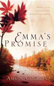 Emma's Promise  -     By: Amy A. Corron