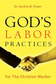 God's Labor Practices  -     By: Sandra M. Power