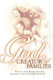 God, Creator of Families  -     By: Philip Steers, Maria Steers, Grandma Steers, Grandpa Steers