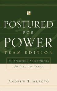 Postured for Power Team Edition  -     By: Andrew T. Arroyo