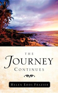 The Journey Continues  -     By: Helen Edds Frazier