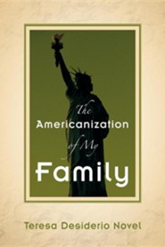 The Americanization of My Family  -     By: Teresa Desiderio Novel