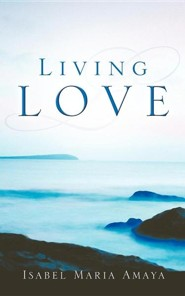Living Love  -     By: Isabel Maria Amaya