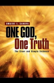 One God, One Truth  -     By: Dwaine L. Canova