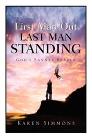 First Man Out-Last Man Standing  -     By: Karen Simmons
