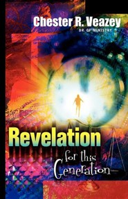 Revelation for This Generation  -     By: Chester R. Veazey