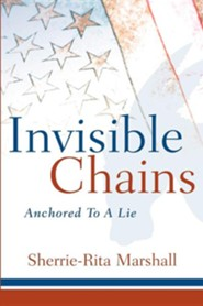 Invisible Chains  -     By: Sherrie-Rita Marshall