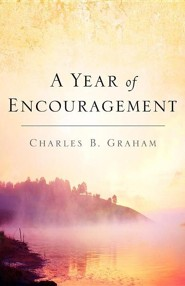 A Year of Encouragement  -     By: Charles B. Graham