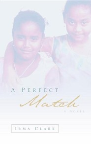 A Perfect Match  -     By: Irma Clark
