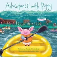 Adventures With Piggy: A Week At Camp: A Lesson On Courage And Overcoming Fear