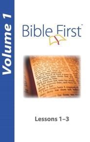 Bible First: Volume 1, Lessons 1-3