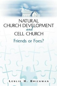 Natural Church Development and Cell Church  -     By: Leslie H. Brickman