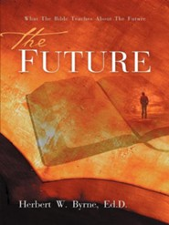 The Future  -     By: Herbert W. Byrne
