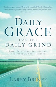 Daily Grace for the Daily Grind  -     By: Larry Briney