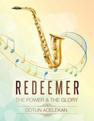 Redeemer (the Power & the Glory) Songbook 1