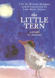 The Little Tern: A Story of Insight  -     By: Brooke Newman, Lisa Mann Dirkes