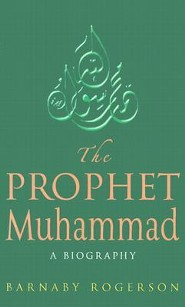 The Prophet Muhammad: A Biography   -     By: Barnaby Rogerson
