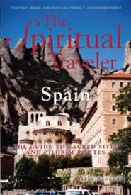 Spain: A Guide to Sacred Sites and Pilgrim Routes