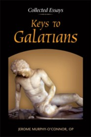 Keys to Galatians: Collected Essays  -     By: Jerome Murphy-O'Connor