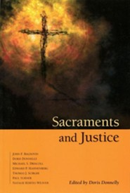 Sacraments and Justice  -     By: Doris K. Donnelly