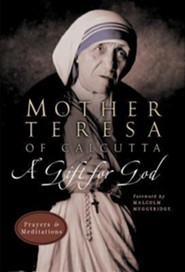 Mother Teresa of Calcutta: A Gift for God   -     By: Mother Teresa of Calcutta