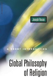 Global Philosophy of Religion: A Short Introduction  -     By: Joseph Runzo