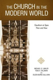 The Church in the Modern World: Gaudium et Spes Then and Now
